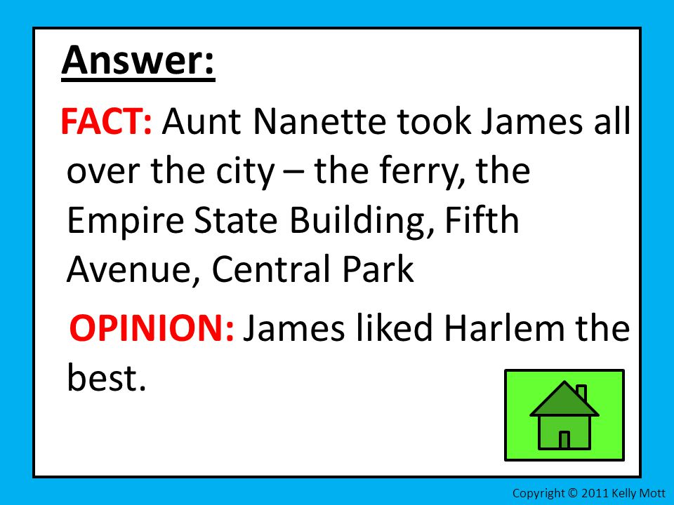 Answer: FACT: Aunt Nanette took James all over the city – the ferry, the Empire State Building, Fifth Avenue, Central Park.