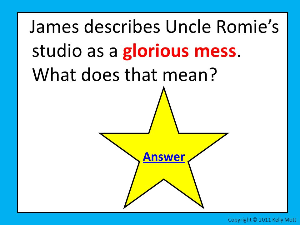 James describes Uncle Romie's studio as a glorious mess