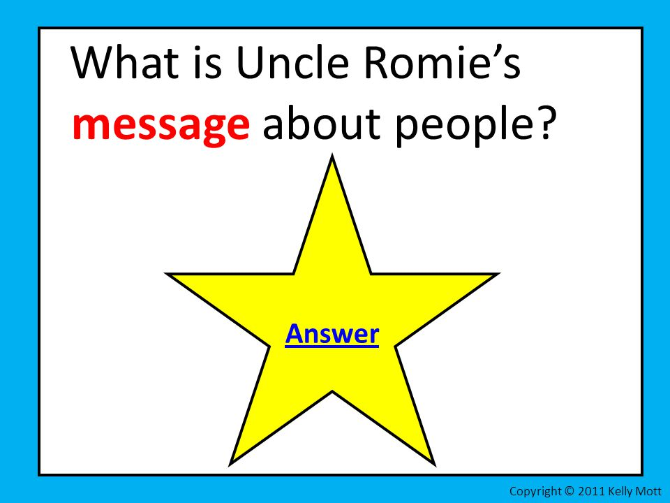 What is Uncle Romie's message about people