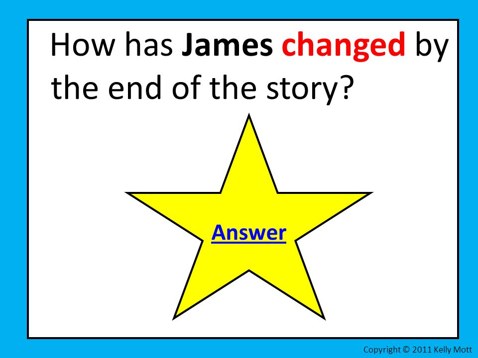 How has James changed by the end of the story