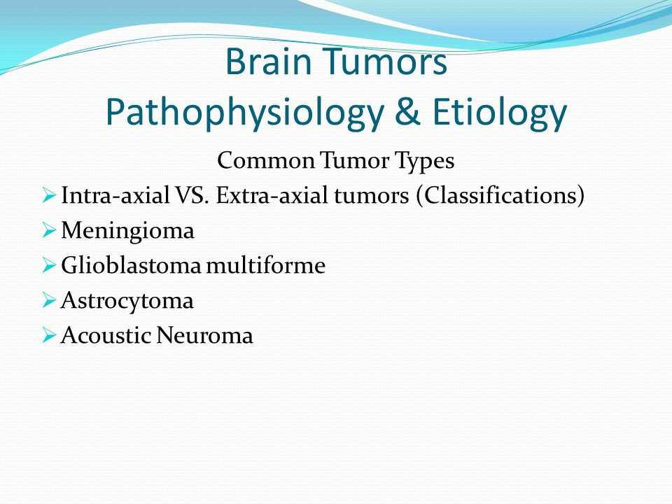 Brain Tumors Pathophysiology & Etiology