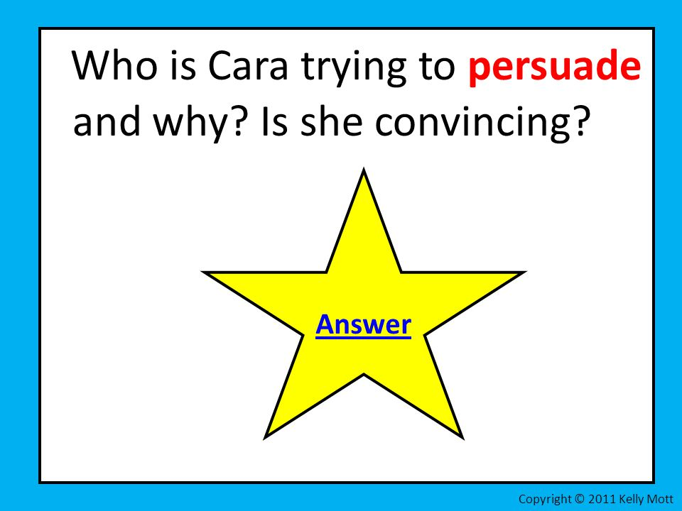 Who is Cara trying to persuade and why Is she convincing