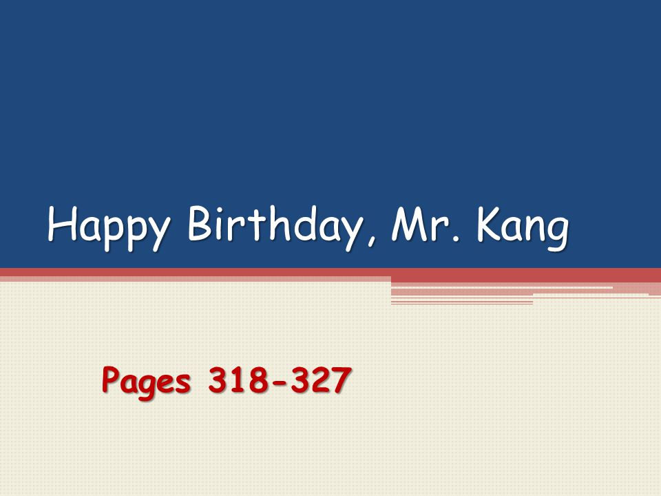 Happy Birthday, Mr. Kang Pages 318-327