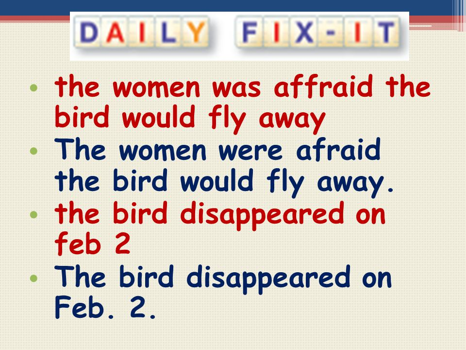 the women was affraid the bird would fly away