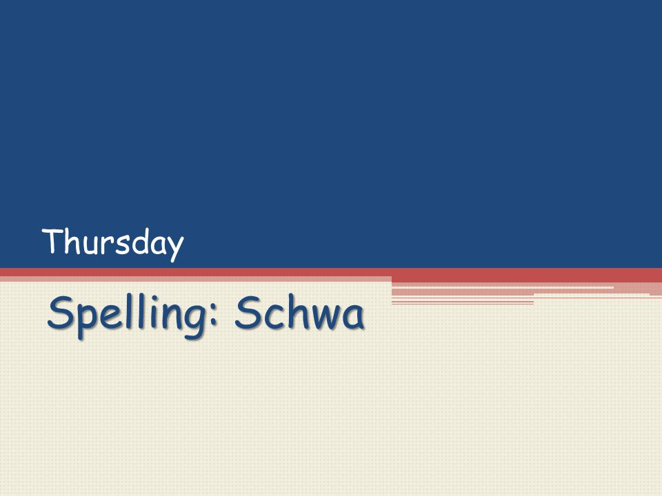 Thursday Spelling: Schwa
