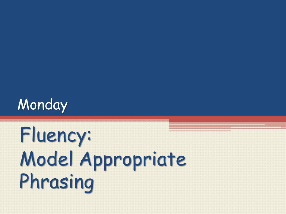 Fluency: Model Appropriate Phrasing