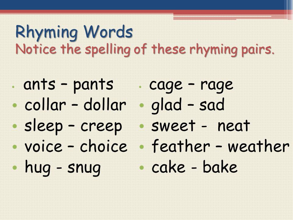 Rhyming Words Notice the spelling of these rhyming pairs.
