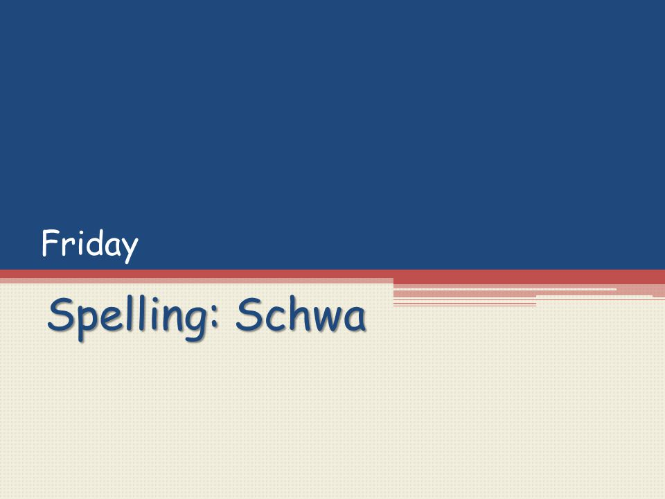 Friday Spelling: Schwa