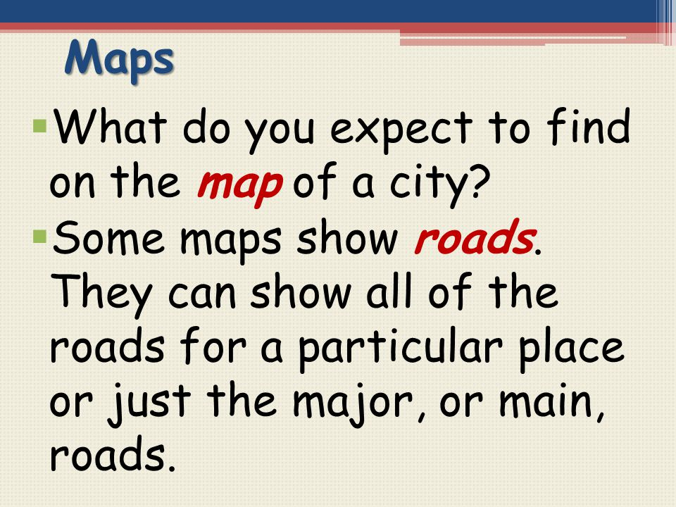 Maps What do you expect to find on the map of a city