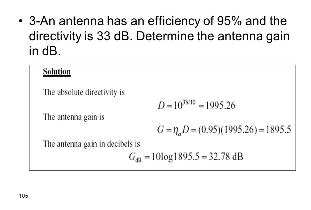 3-An antenna has an efficiency of 95% and the directivity is 33 dB