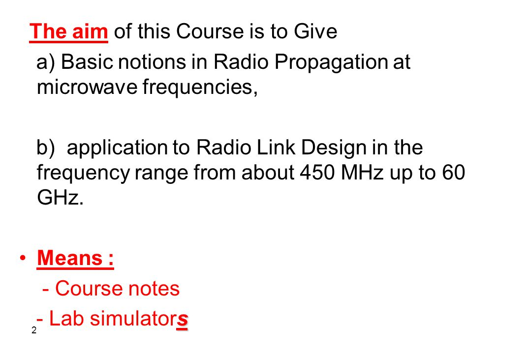 a) Basic notions in Radio Propagation at microwave frequencies,