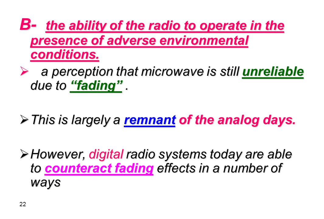 B- the ability of the radio to operate in the presence of adverse environmental conditions.