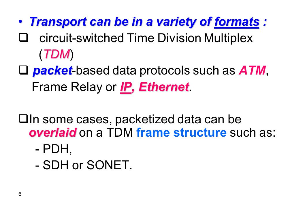 Transport can be in a variety of formats :