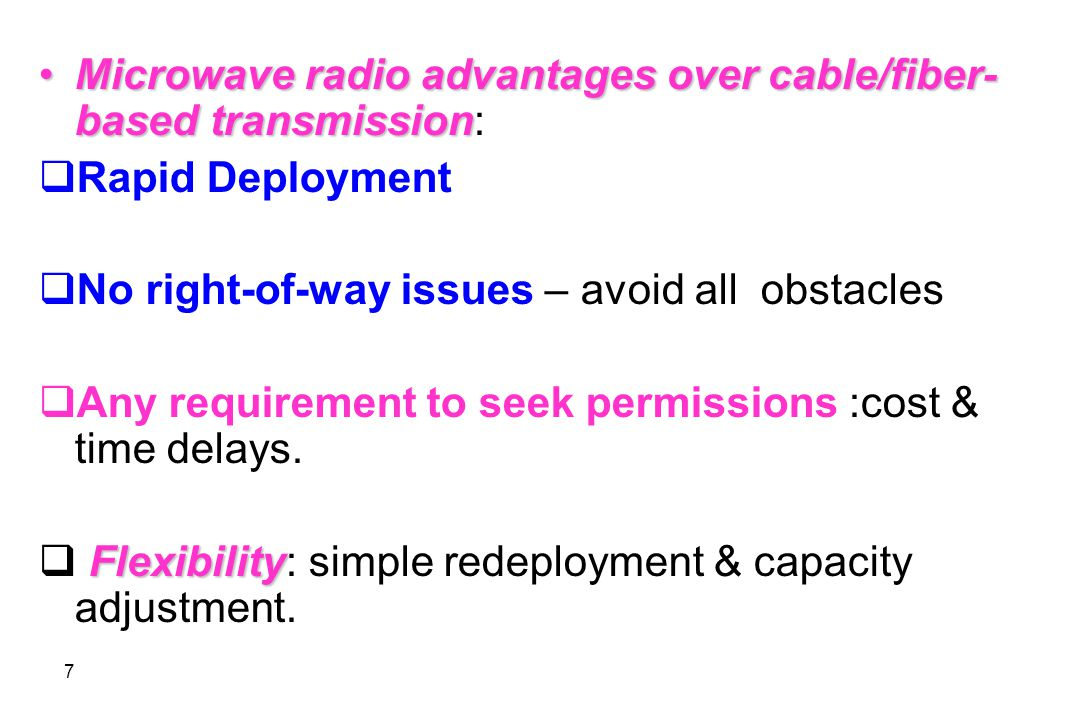 Microwave radio advantages over cable/fiber-based transmission: