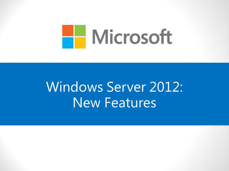 Windows Server 2012: New Features