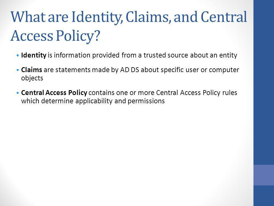 What are Identity, Claims, and Central Access Policy