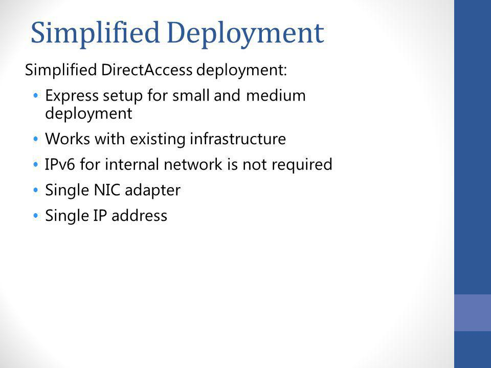 Simplified Deployment