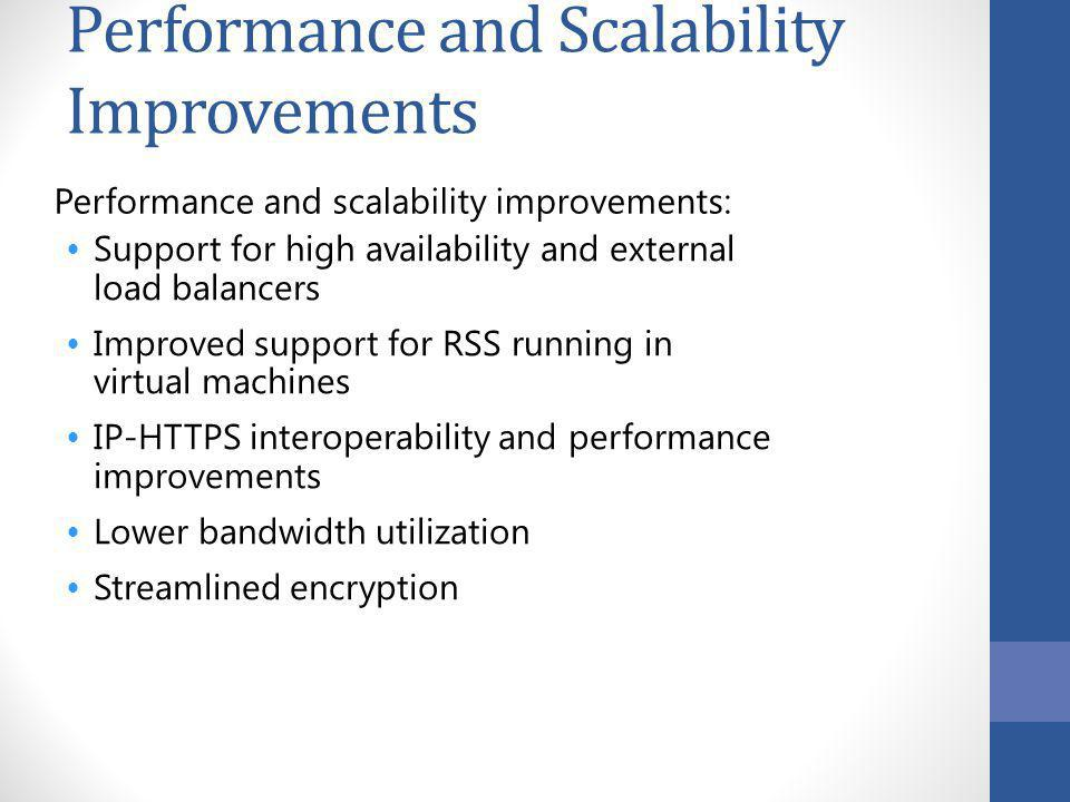 Performance and Scalability Improvements