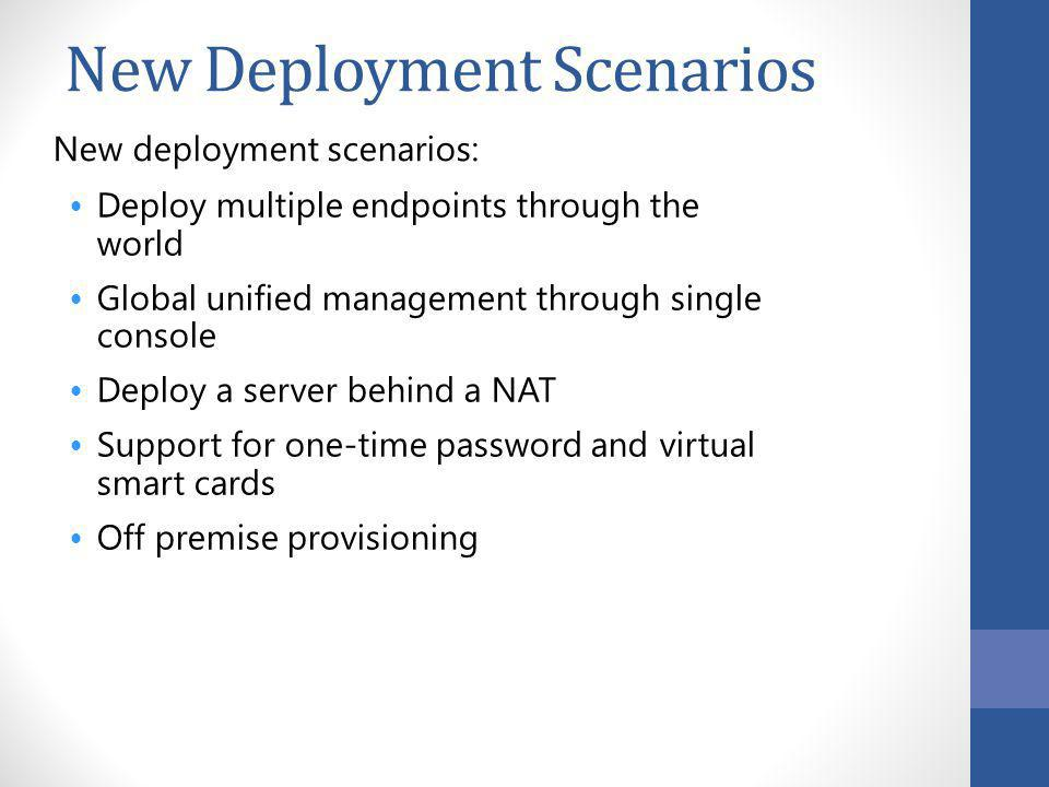 New Deployment Scenarios