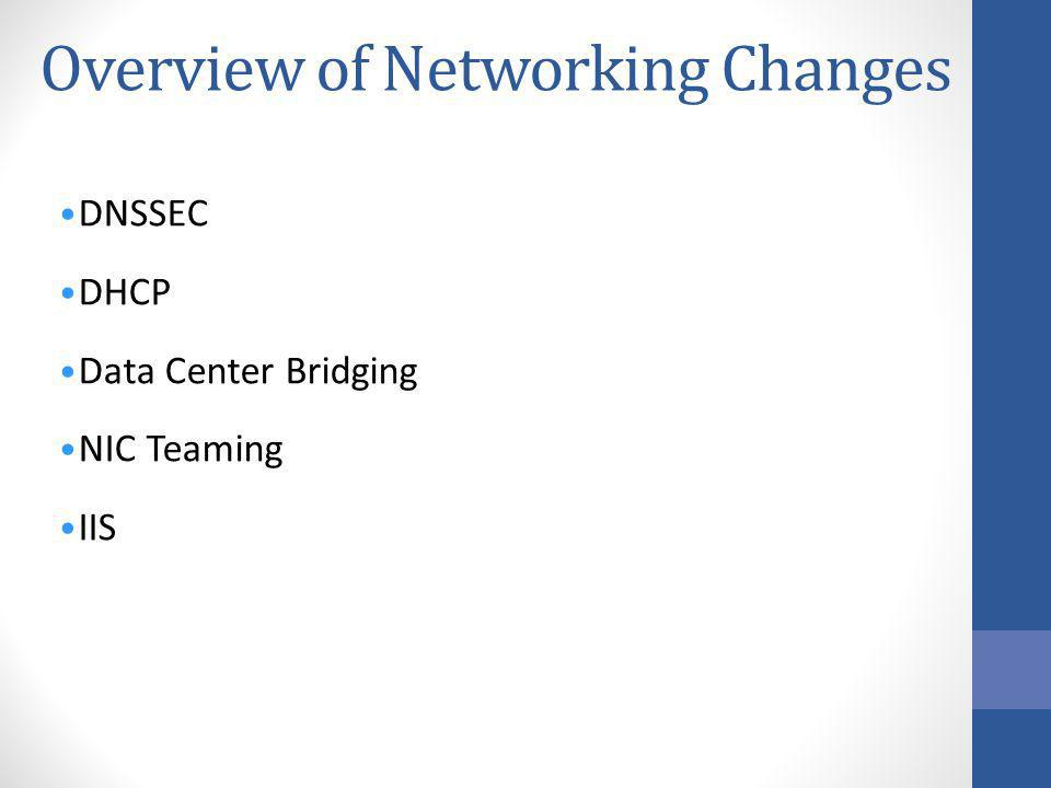 Overview of Networking Changes