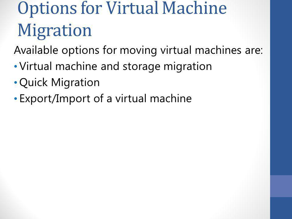 Options for Virtual Machine Migration