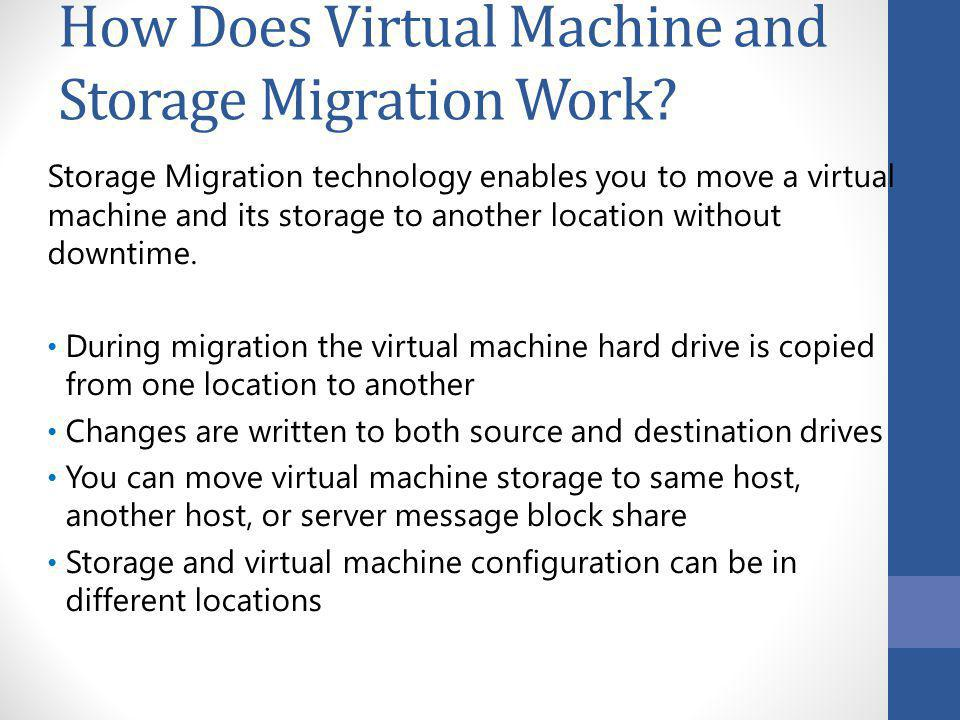 How Does Virtual Machine and Storage Migration Work