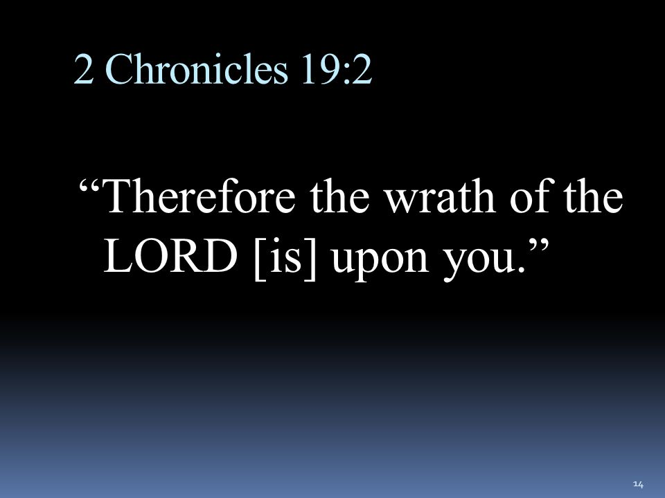 Therefore the wrath of the LORD [is] upon you.
