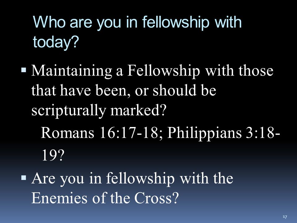 Who are you in fellowship with today