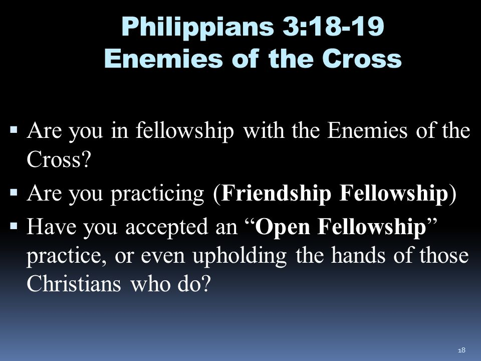 Philippians 3:18-19 Enemies of the Cross