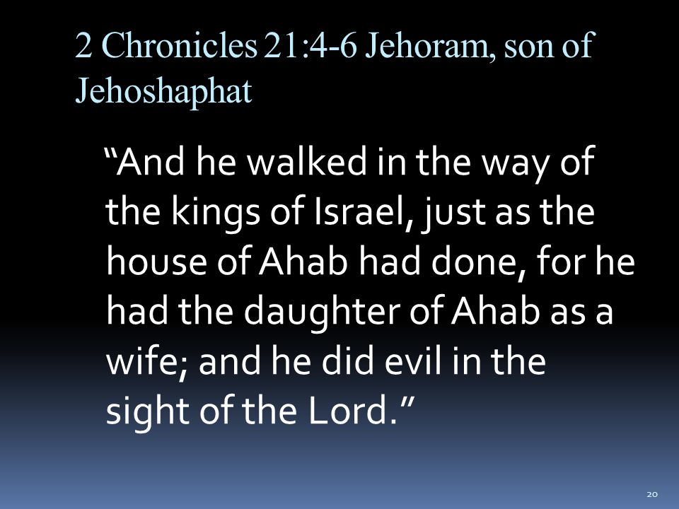 2 Chronicles 21:4-6 Jehoram, son of Jehoshaphat