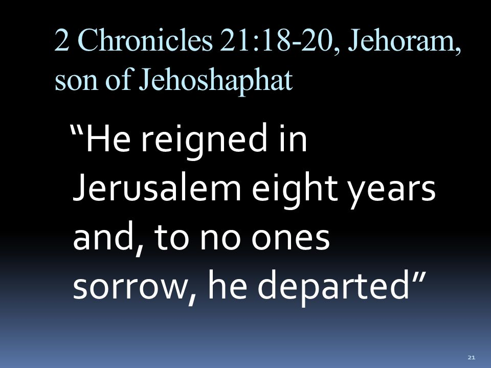 2 Chronicles 21:18-20, Jehoram, son of Jehoshaphat