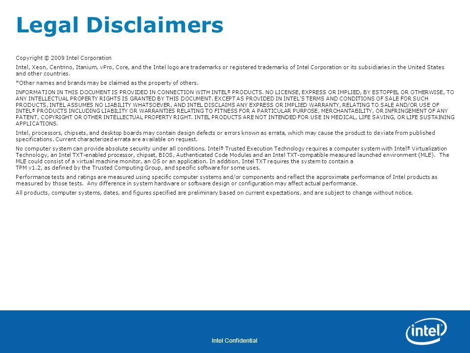 Legal Disclaimers 1 Copyright © 2009 Intel Corporation