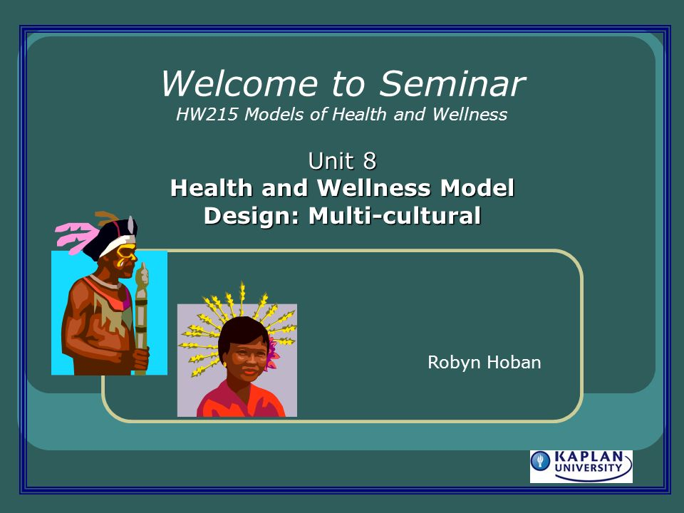 Welcome to Seminar HW215 Models of Health and Wellness