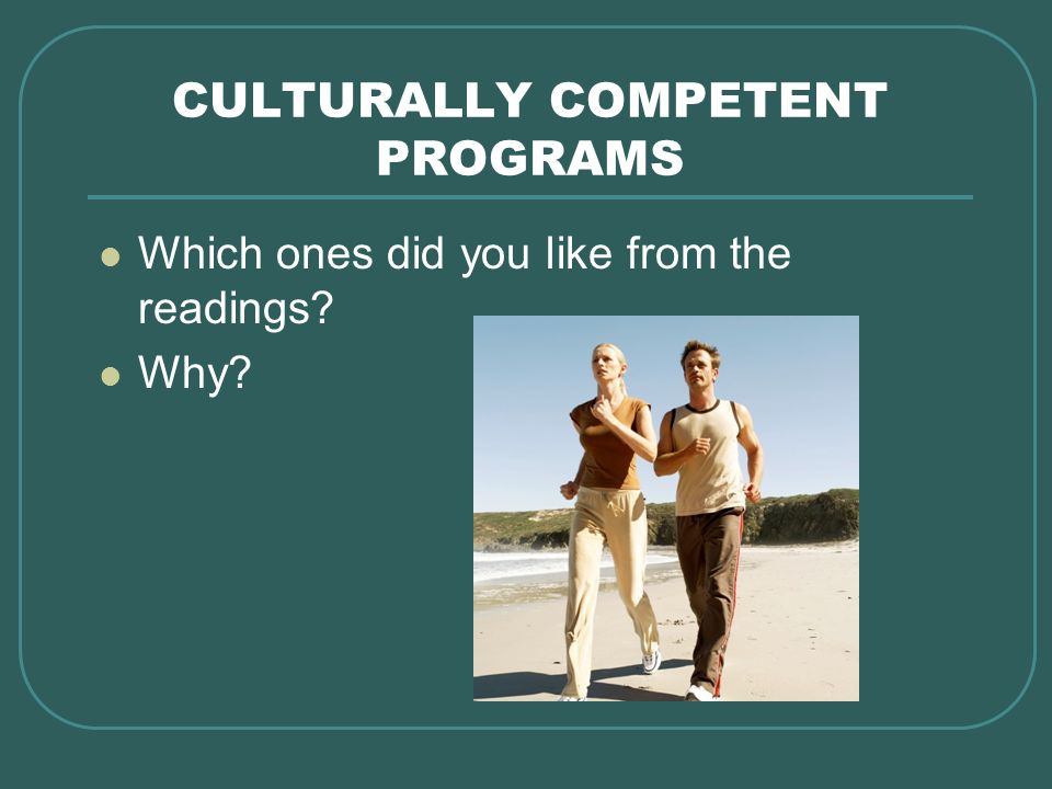 CULTURALLY COMPETENT PROGRAMS