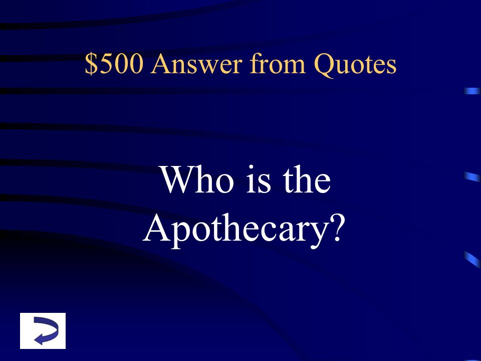 $500 Answer from Quotes Who is the Apothecary