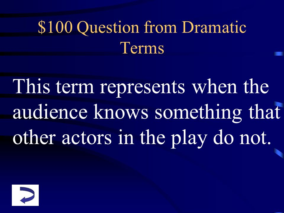 $100 Question from Dramatic Terms