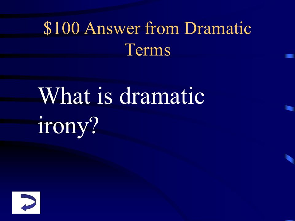 $100 Answer from Dramatic Terms