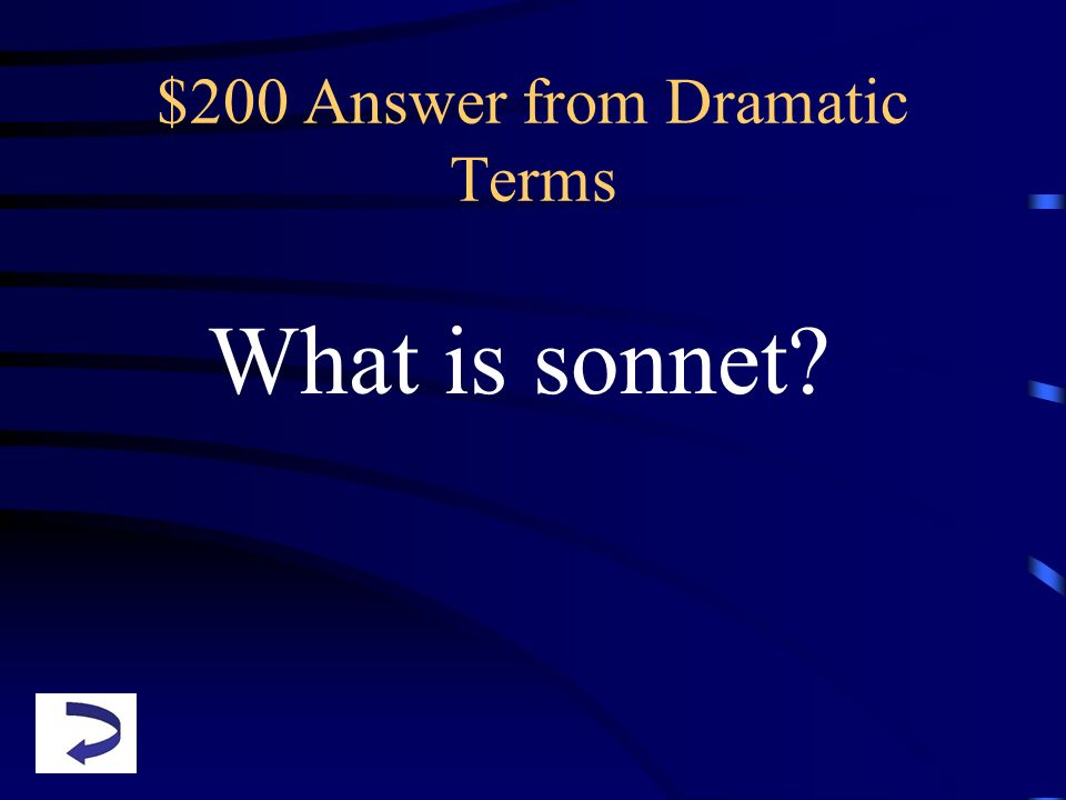 $200 Answer from Dramatic Terms