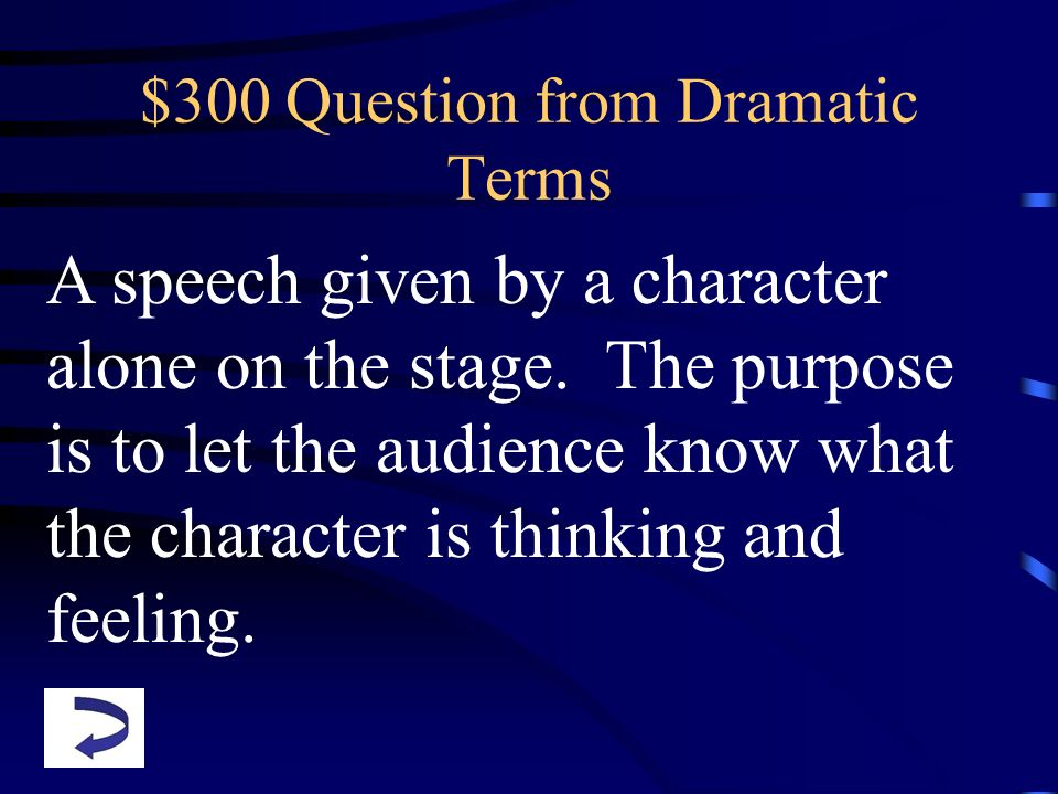 $300 Question from Dramatic Terms