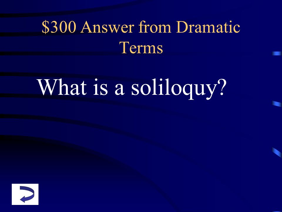 $300 Answer from Dramatic Terms