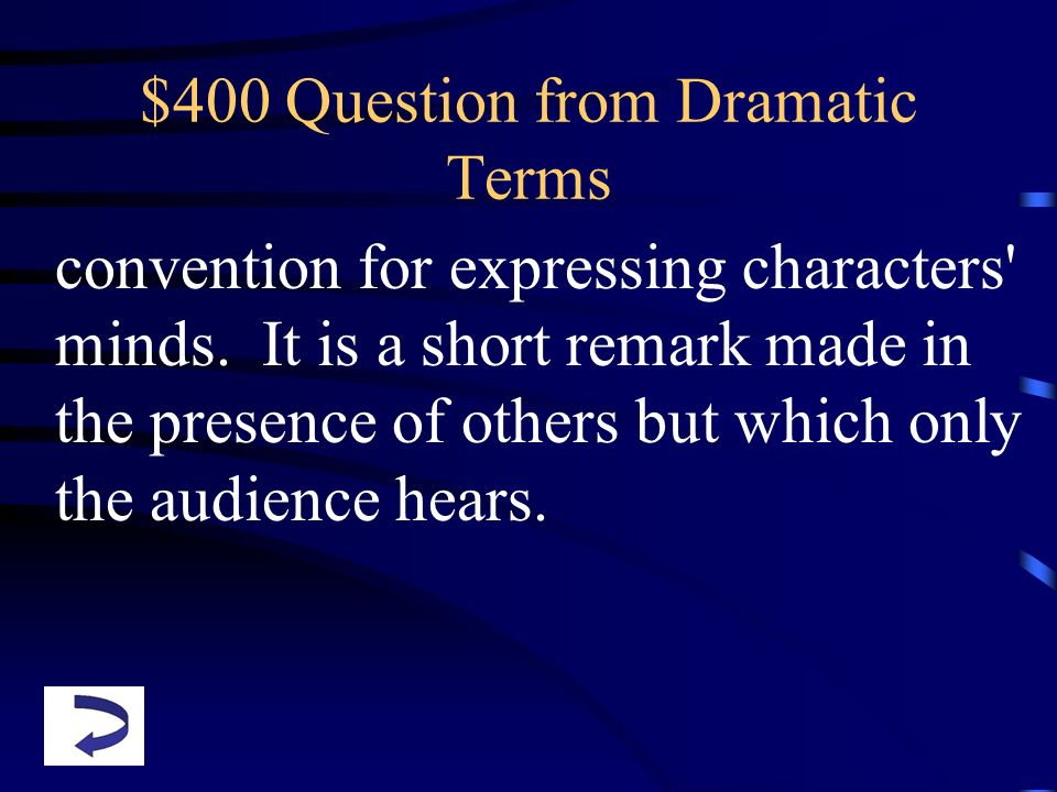$400 Question from Dramatic Terms