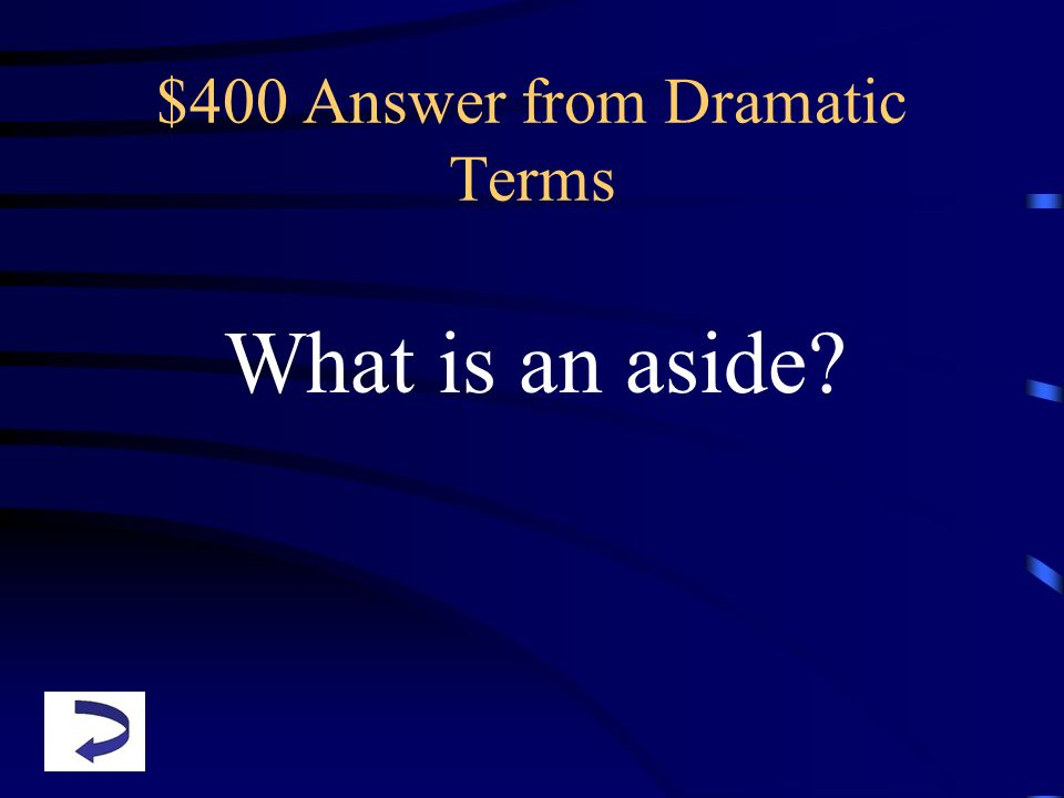 $400 Answer from Dramatic Terms
