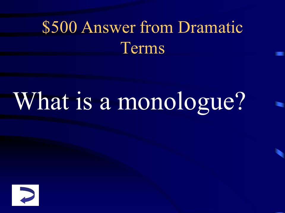 $500 Answer from Dramatic Terms