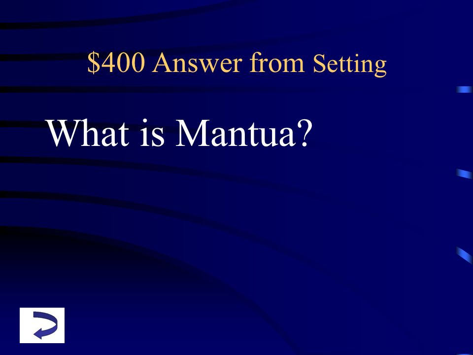 $400 Answer from Setting What is Mantua