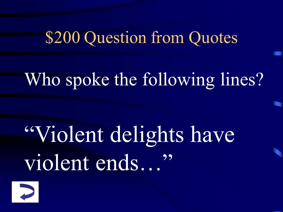 Violent delights have violent ends…