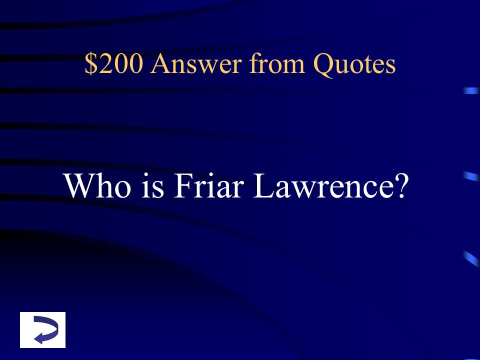 $200 Answer from Quotes Who is Friar Lawrence