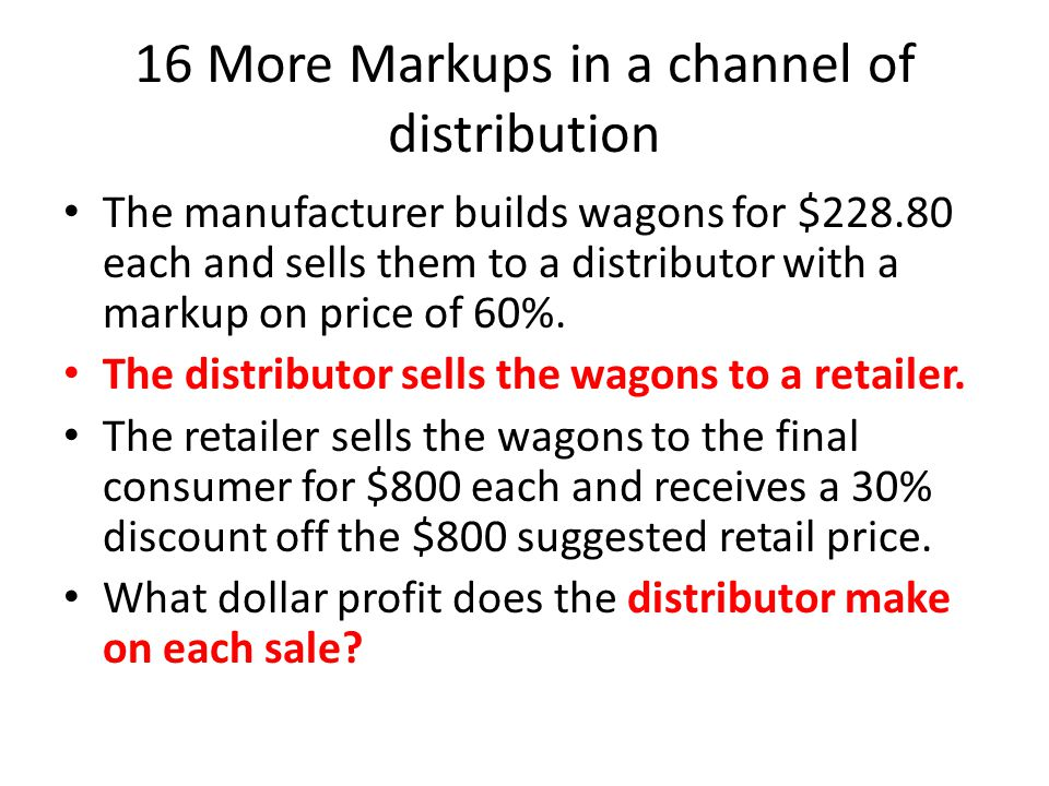 16 More Markups in a channel of distribution