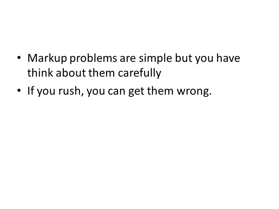 Markup problems are simple but you have think about them carefully