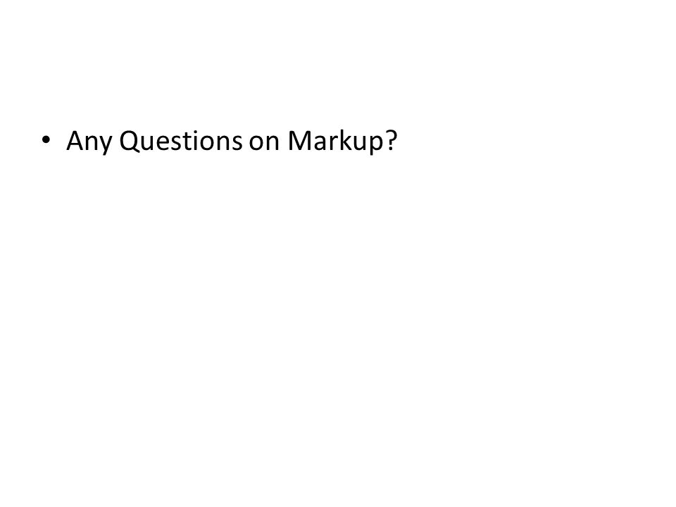 Any Questions on Markup