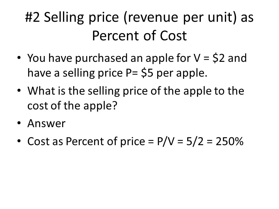 #2 Selling price (revenue per unit) as Percent of Cost